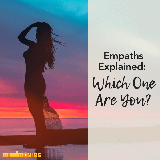Empaths Explained: Which One Are You?